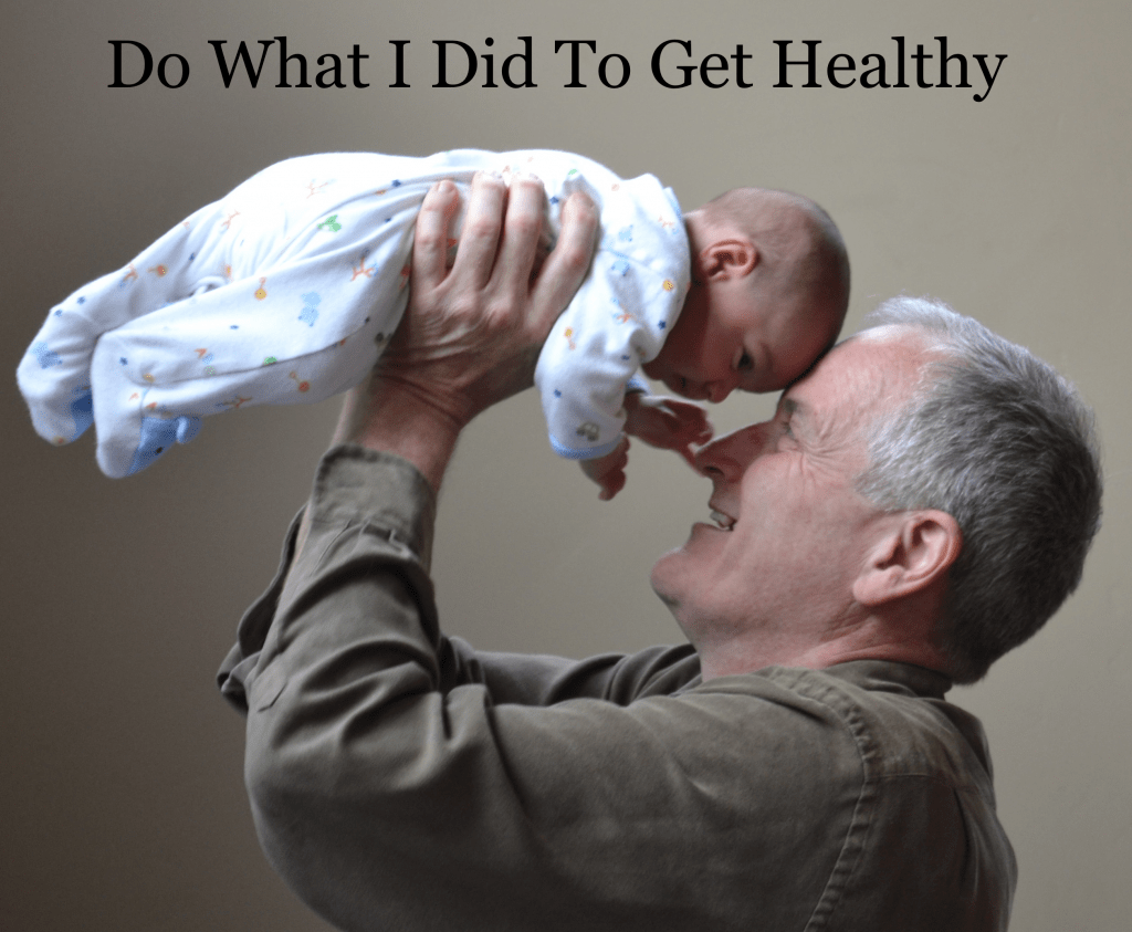 Do What I Did to Get Healthy